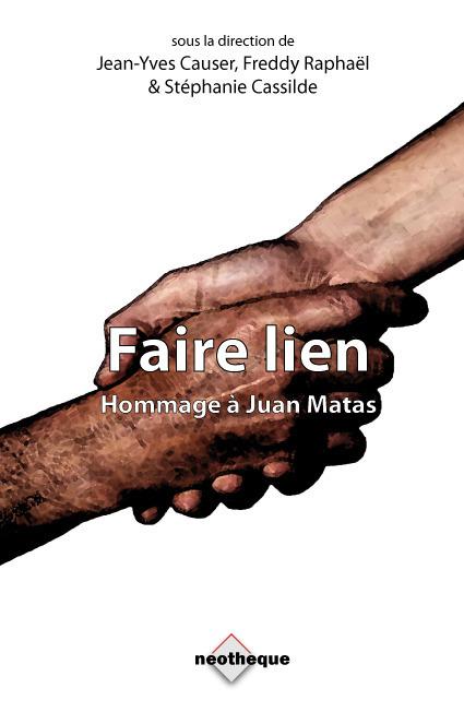 Faire lien ; hommage à Juan Matas