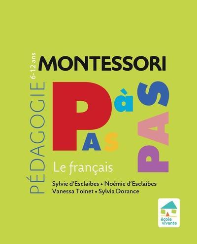 MONTESSORI PAS A PAS  -  LE FRANCAIS  -  612 ANS (EDITION 2020)