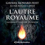Vente AudioBook : La Grande Barrière De Roche  - Gavriel Howard Feist