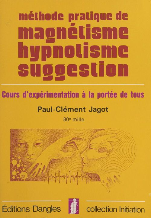 Methode prat. magnetisme. hypnotisme. suggestion
