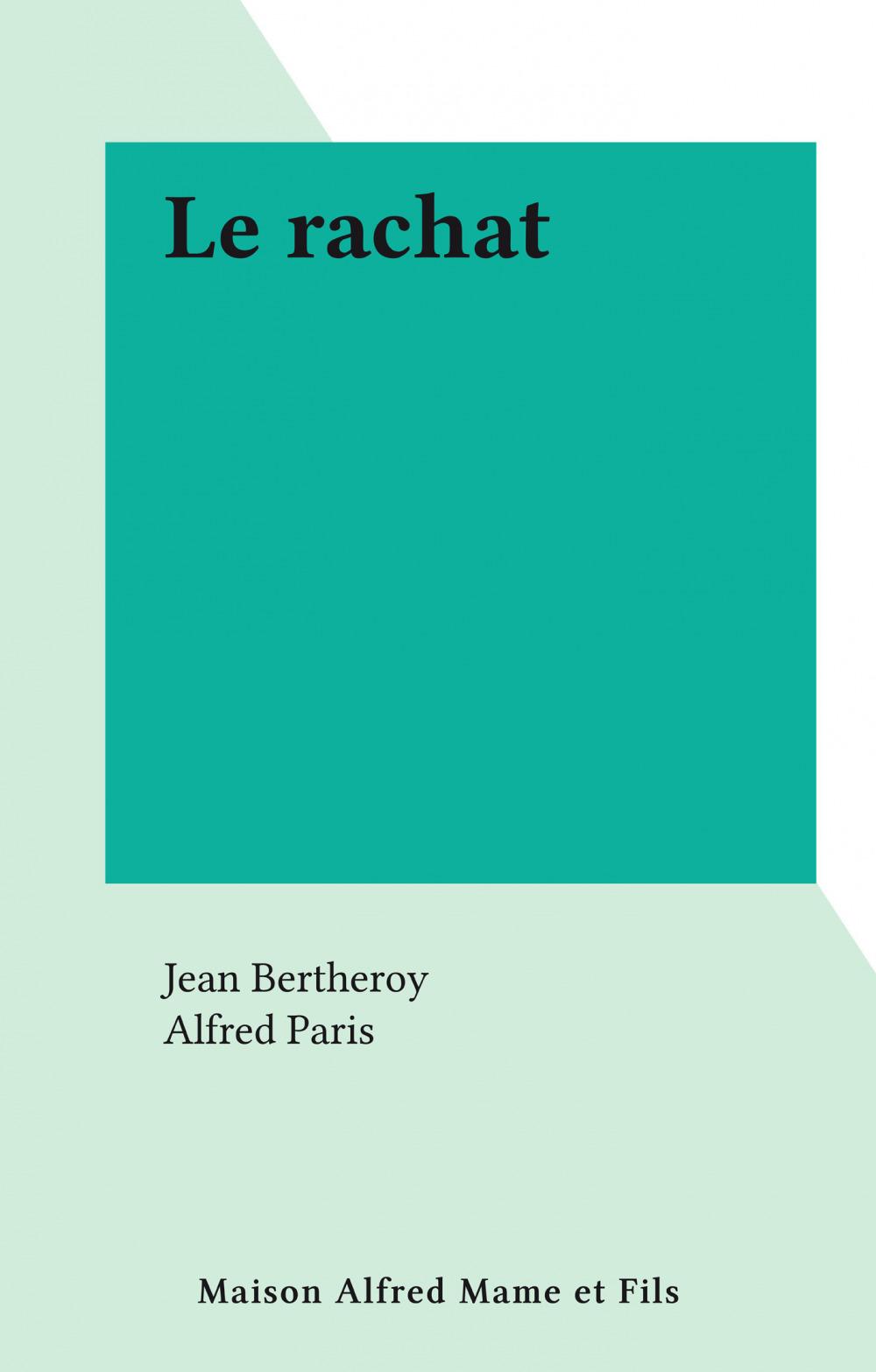 Le rachat  - Jean Bertheroy