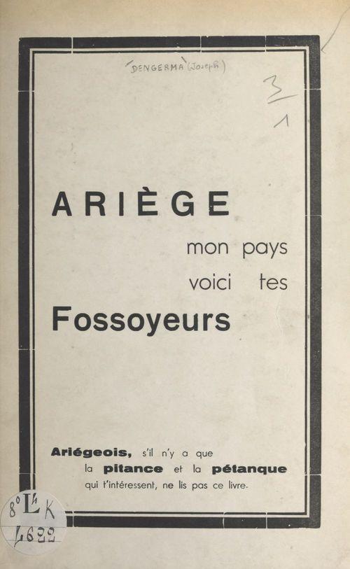 Les fossoyeurs de l'Ariège  - Joseph Dengerma