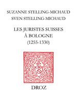 Les juristes suisses à Bologne (1255-1330)  - Sven Stelling-Michaud - Suzanne Stelling-Michaud