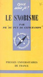 Le snobisme  - Philippe Du Puy de Clinchamps