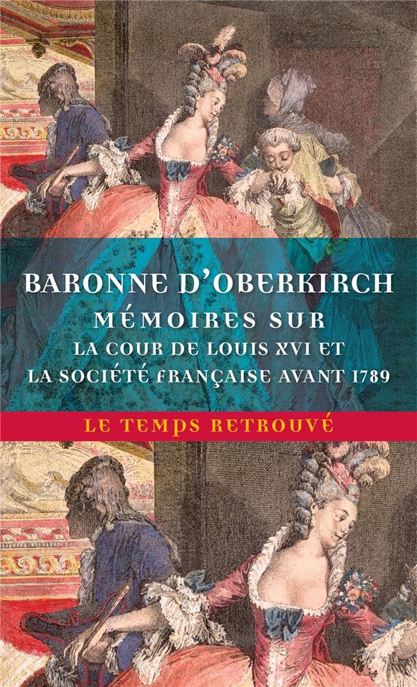 Mémoires sur la cour de Louis XVI et la société française avant 1789