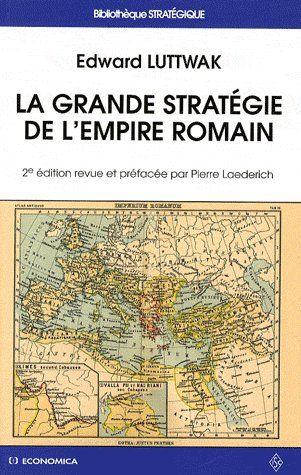 la grande stratégie de l'empire romain (2e édition)