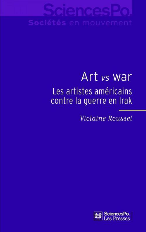 Art versus war ; les artistes américains contre la guerre en Irak
