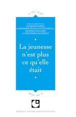 Vente Livre Numérique : La jeunesse n'est plus ce qu'elle était  - Olivier Galland - Jacques Hamel - Vincenzo Cicchelli - Catherine Pugeault-Cicchelli