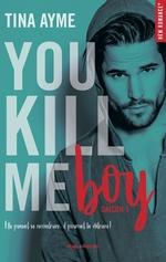 Vente Livre Numérique : You kill me boy Saison 1  - Tina Ayme