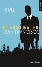 Vente EBooks : International guy - tome 5 San Francisco -Extrait offert-  - Audrey Carlan