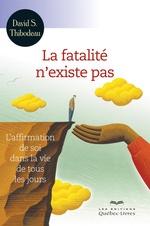 Vente Livre Numérique : La fatalité n'existe pas  - David S. Thibodeau