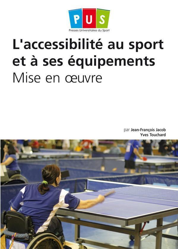 L'accessibilité au sport et à ses équipements ; mise en oeuvre