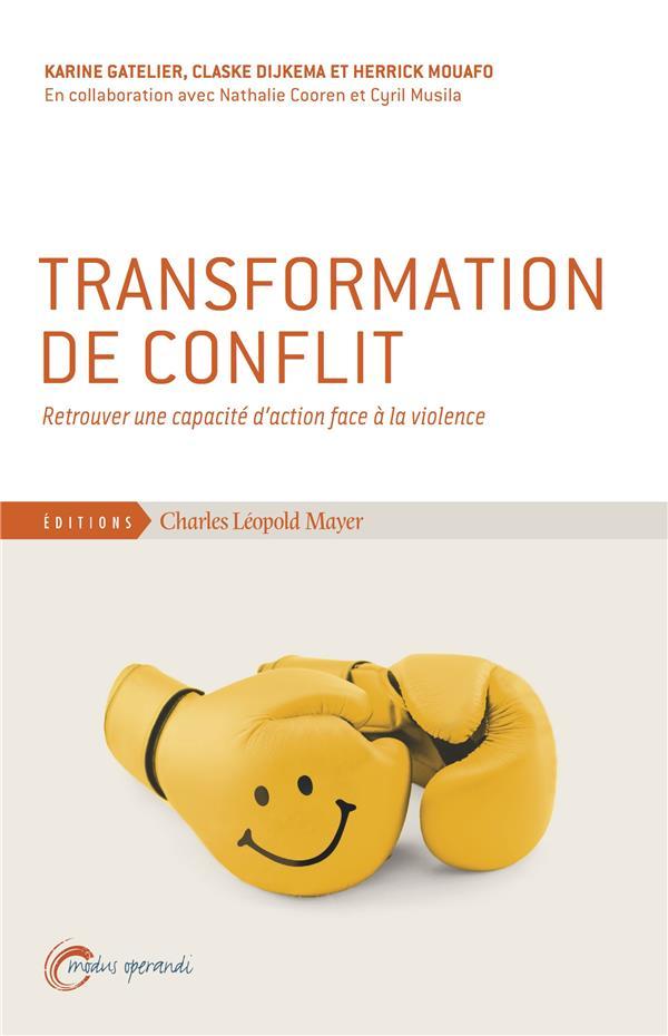 Progresser dans le conflit ; pour une approche constructive des conflits