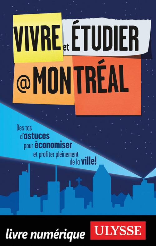 Vivre et étudier à Montréal (2e édition)