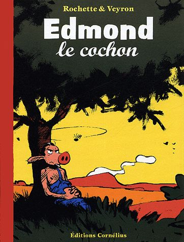 Edmond le cochon t.1