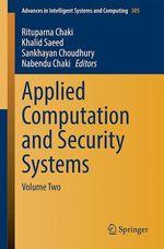 Applied Computation and Security Systems  - Nabendu Chaki - Sankhayan Choudhury - Khalid Saeed - Rituparna Chaki