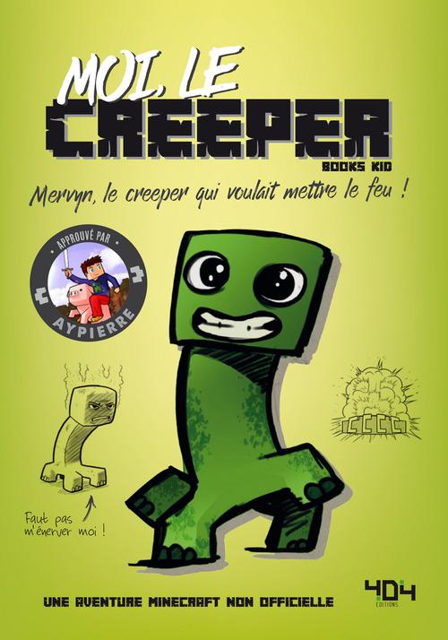 Moi, le creeper ; une aventure Minecraft non officielle