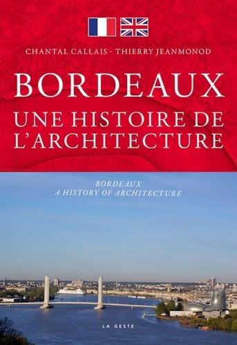 BORDEAUX, UNE HISTOIRE DE L'ARCHITECTURE  -  BORDEAUX, A HISTORY OF ARCHITECTURE