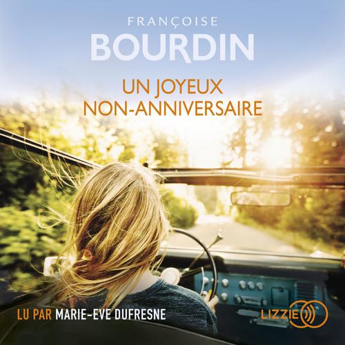 Vente AudioBook : Un joyeux non-anniversaire  - Françoise Bourdin