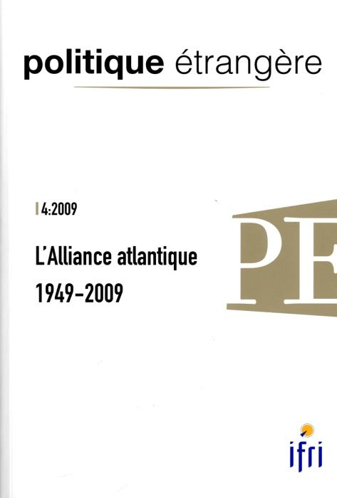 Politique etrangere t.4-09; l'alliance atlantique, 1949-2009 (edition 2009)