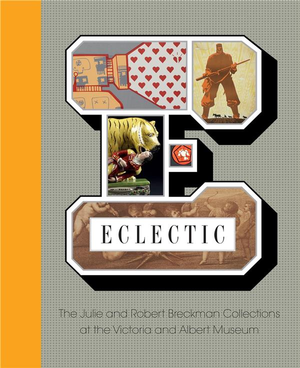 Eclectic : the julie and robert breckman collections at the v&a