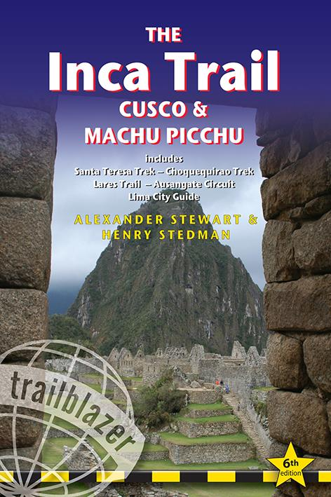 The Inca trail : Cusco, Machu Picchu (6e édition)