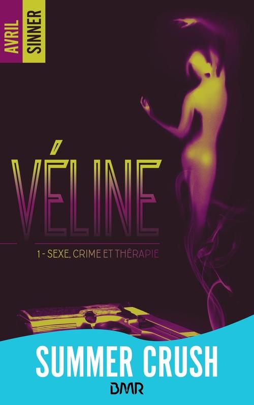 Véline T.1 ; sexe, crime et thérapie