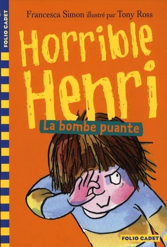 Horrible Henri t.4 ; la bombe puante