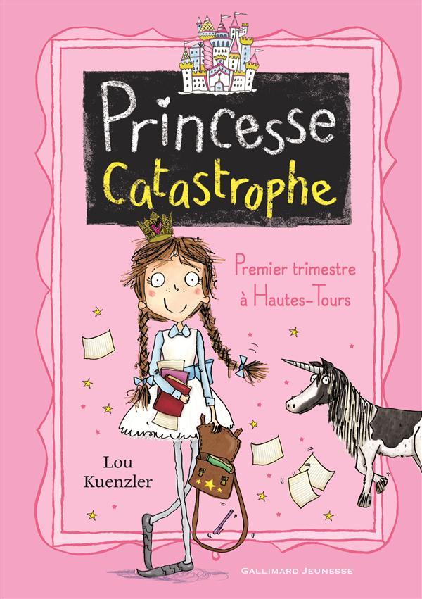 Princesse catastrophe T.1 ; premier trimestre à Hautes-Tours