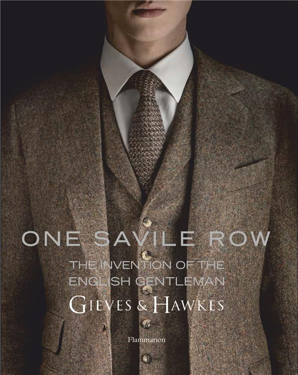 One savile row - gieves & hawkes : the invention of the english gentleman