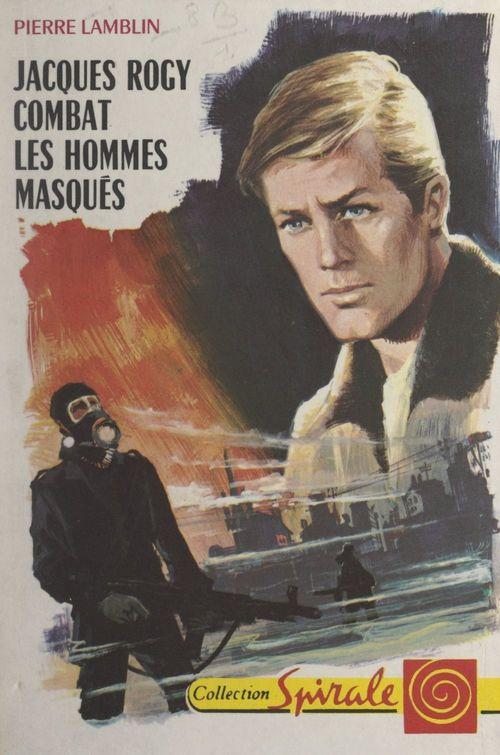 Jacques Rogy combat les hommes masqués