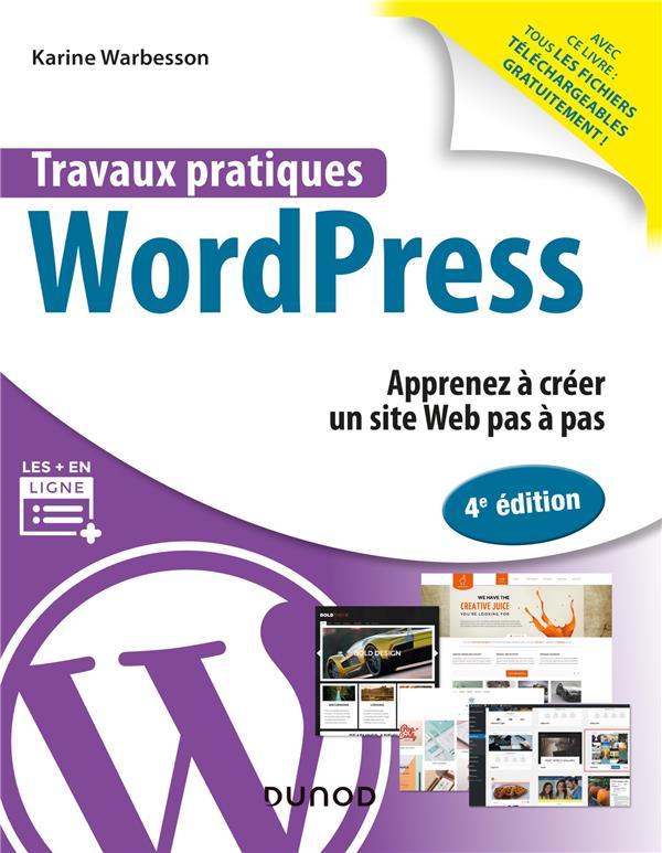 Travaux pratiques ; Wordpress ; apprenez à creer un site web pas à pas (4e édition)
