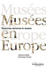 Vente EBooks : Musées en Europe  - Catherine Ballé - Dominique POULOT - Ministère de la Culture et de la Communication