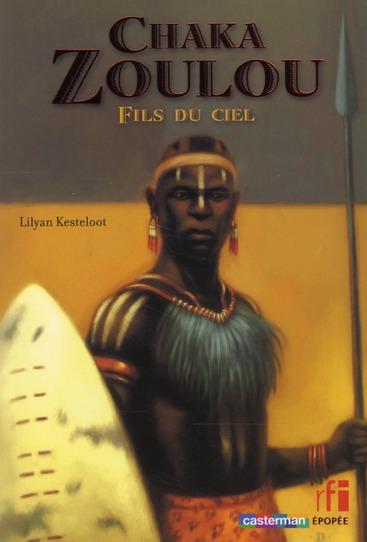 Chaka Zoulou ; fils du ciel