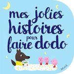 Vente EBooks : Mes jolies histoires pour faire dodo  - Bénédicte Carboneill - Ghislaine Biondi - Delphine Bolin