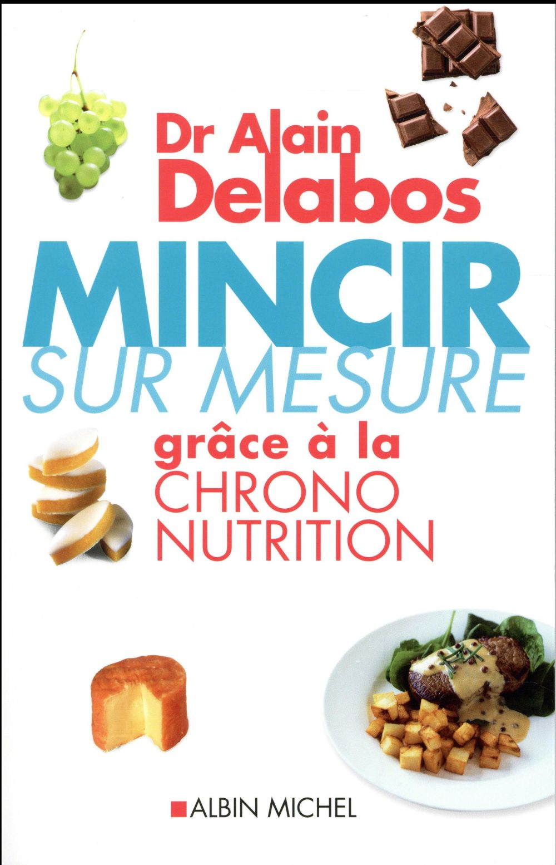 MINCIR SUR MESURE GRACE A LA CHRONO-NUTRITION (EDITION 2012)