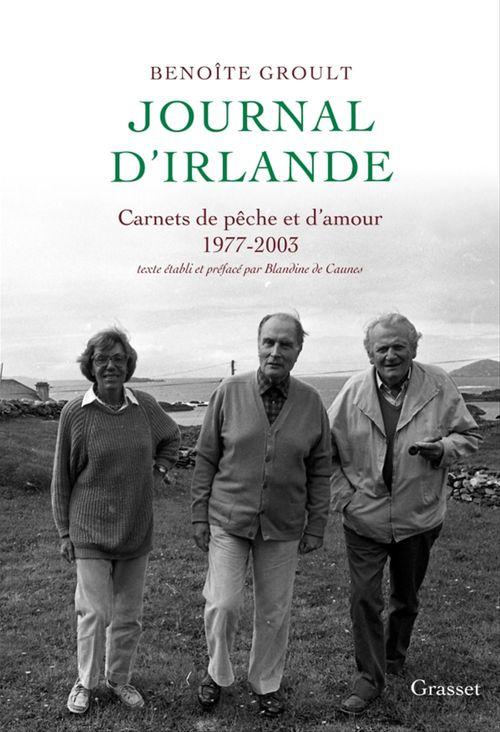Journal d'Irlande ; carnet de pêche et d'amour, 1977-2003