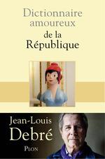 Vente Livre Numérique : Dictionnaire amoureux de la République