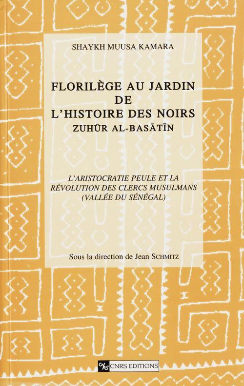 Florilege au jardin de l'histoire des noirs. zuhur al-basatin