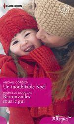 Vente EBooks : Un inoubliable Noël - Retrouvailles sous le gui  - Abigail Gordon - Michelle Douglas
