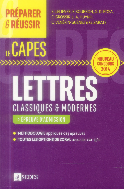 PREPARER & REUSSIR ; le CAPES de lettres classiques et modernes ; épreuve d'admission