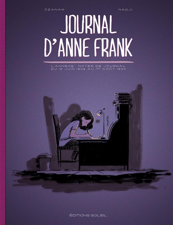 Journal d'Anne Frank ; l'annexe : notes de journal du 12 Juin 1942 au 1er Août 1944