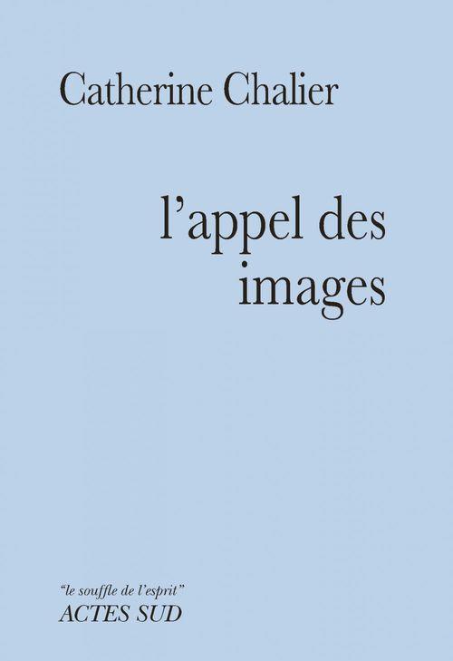 L'appel des images  - Catherine Chalier