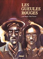 Les Gueules Rouges  - Eddy Vaccaro - Jean-Michel Dupont