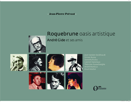 Roquebrune, oasis artistique ; André Gide et ses amis