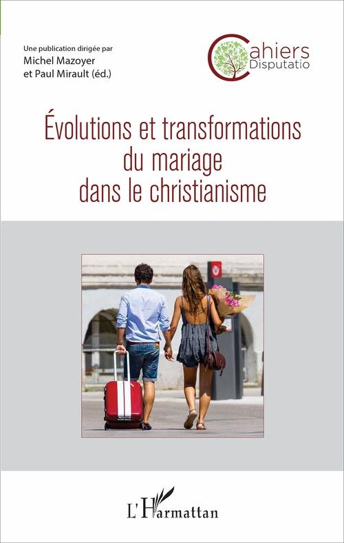 Evolutions et transformations du mariage dans le christianisme