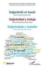 Subjectivité et travail  - Jorge Juan Roman Hernandez - Dominique LHUILIER - Andrea Pujol - José Newton Garcia de Araújo