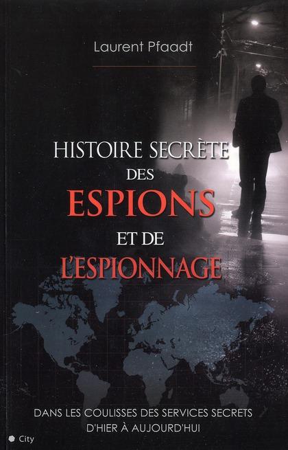L'Histoire Secrete Des Espions Et De L'Espionnage