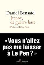Vente Livre Numérique : Jeanne, de guerre lasse  - Daniel Bensaid