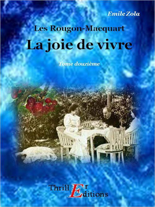 La joie de vivre  - Emile Zola